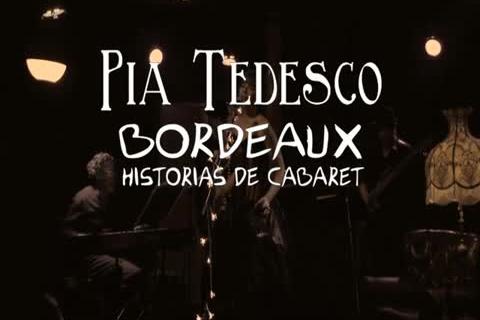 Pía Tedesco. BORDEAUX, Historias de Cabaret