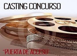 """Casting Concurso """"PUERTA DE ACCESO"""""""