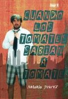 """""""Cuando los tomates sabían a tomate"""", interpretada por Antonio Juárez"""