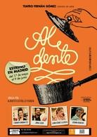 """"""" Al Dente""""estreno en Madrid el 17 de Mayo. La cena está servida. Y se enfría.."""