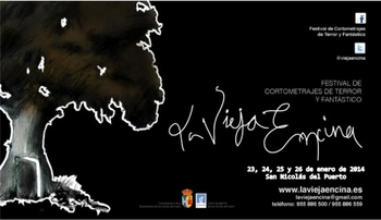 """Festival de cortometrajes de terror y fantástico """"La vieja encina"""" 23, 24, 25 y 26 de Enero de 2014 San Nicolás del Puerto, Sevilla"""